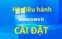 hướng dẫn cài windows 11